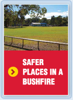 Safer places in a bushfire